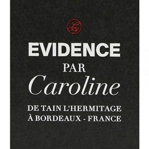 """de Coninck Wine Merchant Paul Jaboulet Aîné - """"Evidence"""" de Caroline 2011 - Bordeaux/Rhône"""